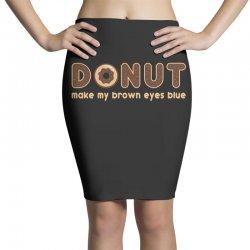 donut make my brown eyes blue Pencil Skirts | Artistshot
