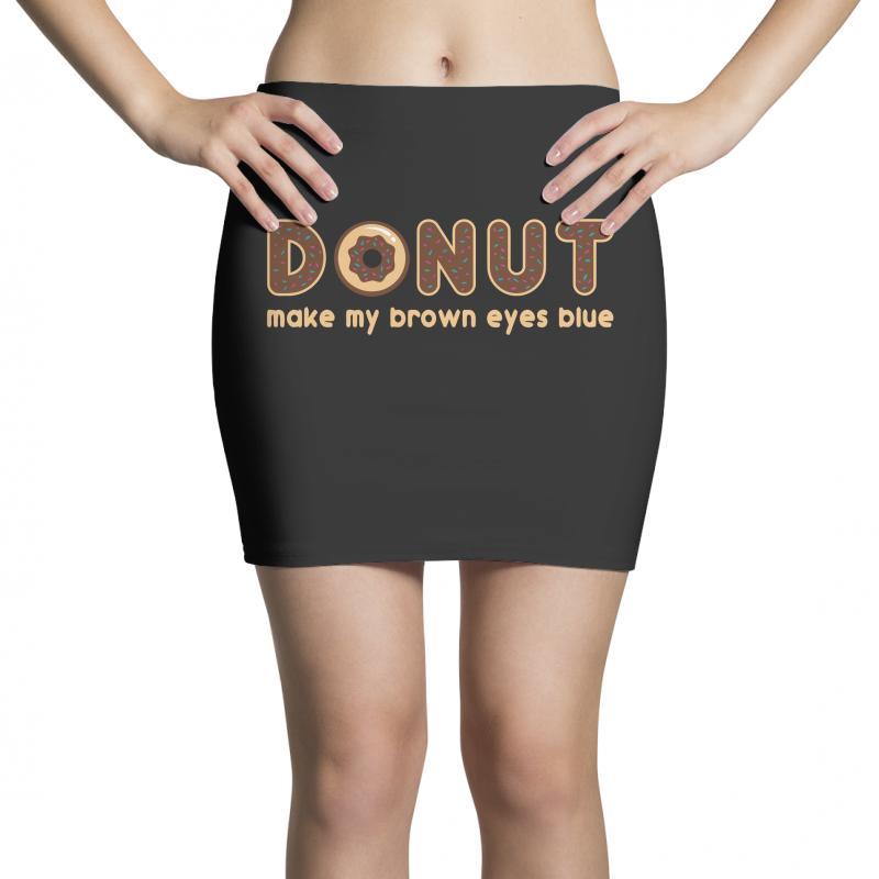 Donut Make My Brown Eyes Blue Mini Skirts | Artistshot