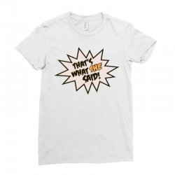 that's what she said! Ladies Fitted T-Shirt   Artistshot