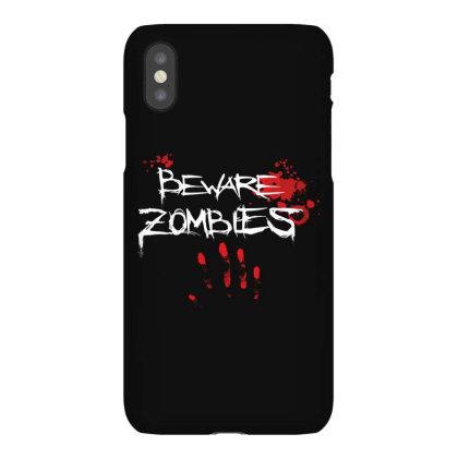 Beware Zombies Iphonex Case Designed By Estore