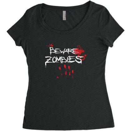 Beware Zombies Women's Triblend Scoop T-shirt Designed By Estore