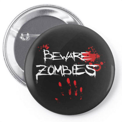 Beware Zombies Pin-back Button Designed By Estore