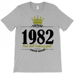 vintage 1982 and still looking good T-Shirt | Artistshot
