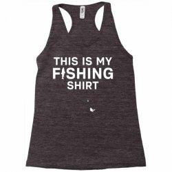 this is my fishing shirt Racerback Tank | Artistshot