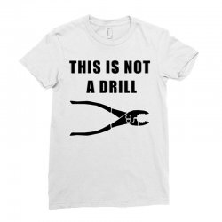 this is not a drill Ladies Fitted T-Shirt | Artistshot