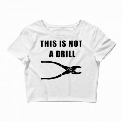 this is not a drill Crop Top | Artistshot
