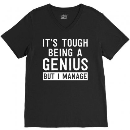 Tough Genius Life V-neck Tee Designed By Daudart