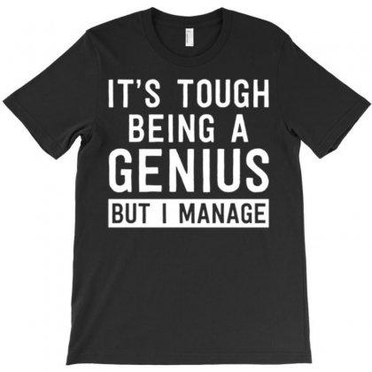 Tough Genius Life T-shirt Designed By Daudart