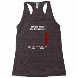 what i want for christmas Racerback Tank | Artistshot