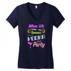 when life hands u lemons grab the vodka and party Women's V-Neck T-Shirt | Artistshot