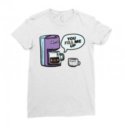 you fill me up Ladies Fitted T-Shirt | Artistshot