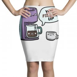 you fill me up Pencil Skirts | Artistshot
