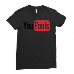 you fools Ladies Fitted T-Shirt | Artistshot