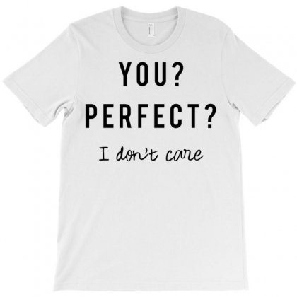 You Perfect T-shirt Designed By Daudart