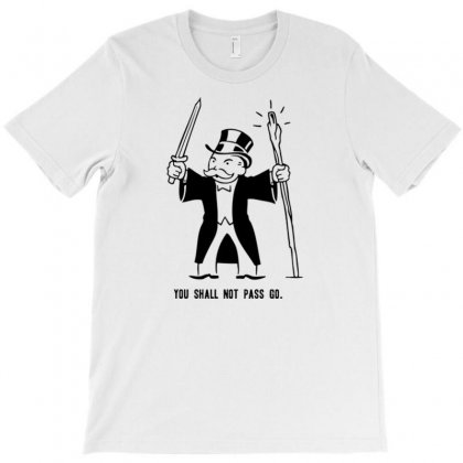 You Shall Not Pass Go T-shirt Designed By Daudart