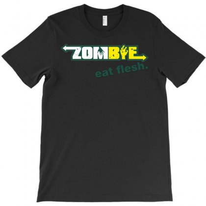 Zombies Eat Flesh T-shirt Designed By Daudart