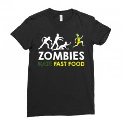 zombies hate fast food Ladies Fitted T-Shirt | Artistshot