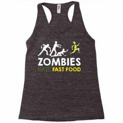 zombies hate fast food Racerback Tank | Artistshot
