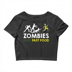 zombies hate fast food Crop Top | Artistshot