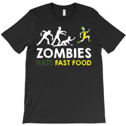 Zombies Hate Fast Food T-shirt Designed By Daudart