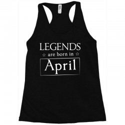 legends are born in april birthday gift  t shirt Racerback Tank | Artistshot