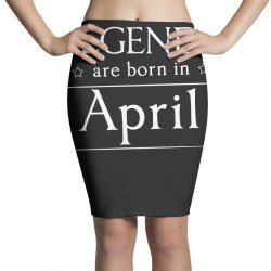legends are born in april birthday gift  t shirt Pencil Skirts | Artistshot