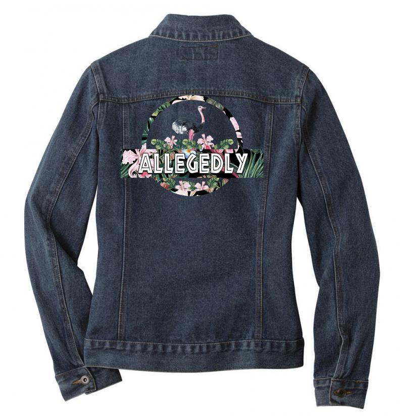 Allegedly Ladies Denim Jacket | Artistshot