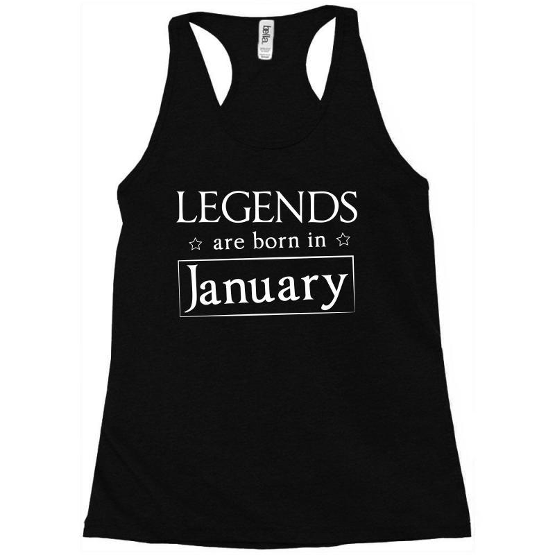 Legends Are Born In January Birthday Gift T Shirt Racerback Tank | Artistshot