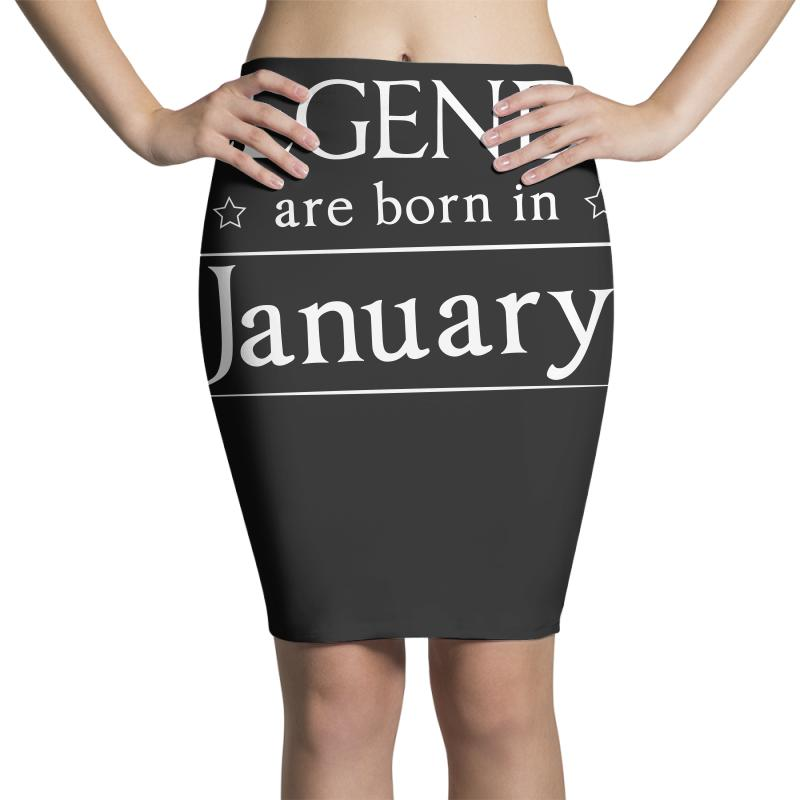 Legends Are Born In January Birthday Gift T Shirt Pencil Skirts | Artistshot