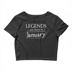 legends are born in january birthday gift t shirt Crop Top | Artistshot
