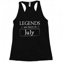 legends are born in july birthday gift  t shirt Racerback Tank   Artistshot