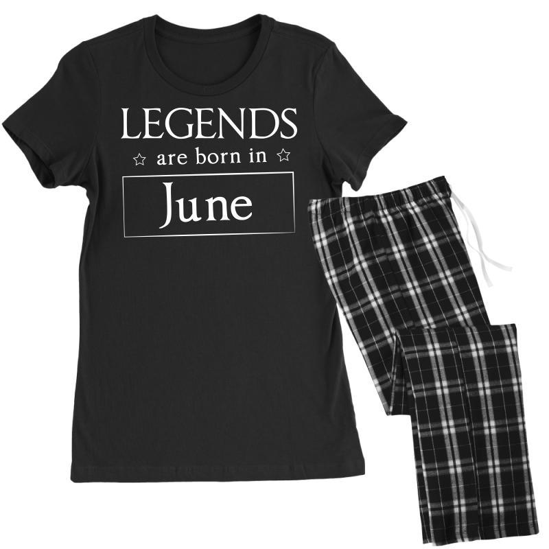 Legends Are Born In June Birthday Gift T Shirt Women's Pajamas Set | Artistshot