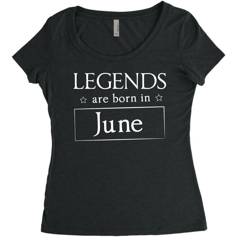 Legends Are Born In June Birthday Gift T Shirt Women's Triblend Scoop T-shirt | Artistshot