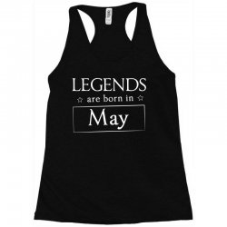 legends are born in may birthday gift t shirt Racerback Tank | Artistshot