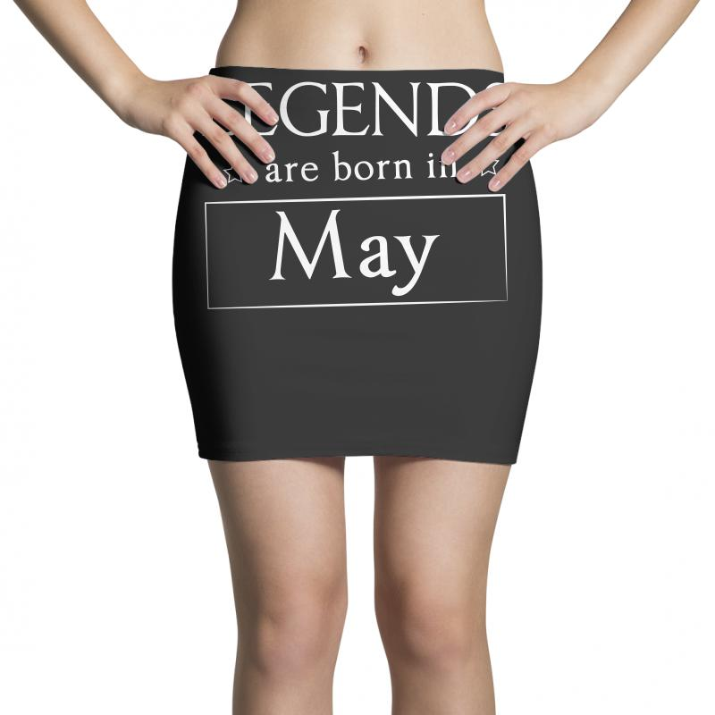Legends Are Born In May Birthday Gift T Shirt Mini Skirts | Artistshot