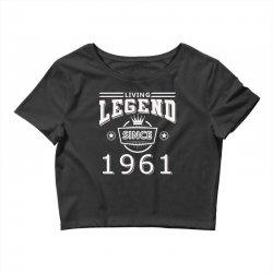living legend since 1961 Crop Top | Artistshot