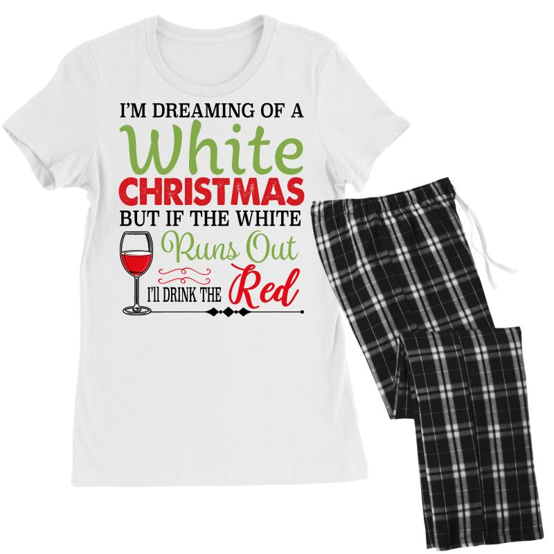 I'm Dreaming Of A White Christmas But If The White Runs Out Red Women's Pajamas Set | Artistshot