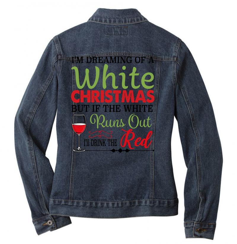I'm Dreaming Of A White Christmas But If The White Runs Out Red Ladies Denim Jacket   Artistshot