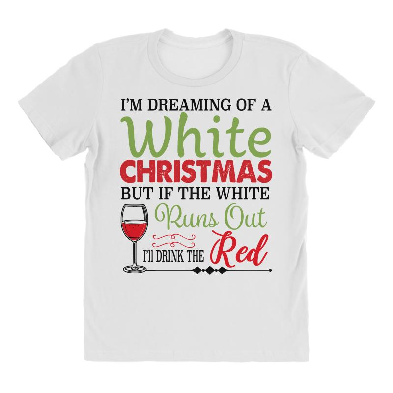 I'm Dreaming Of A White Christmas But If The White Runs Out Red All Over Women's T-shirt | Artistshot