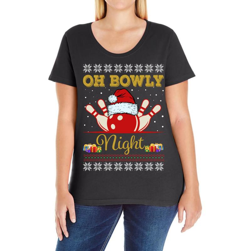 Ugly Christmas Gift For Bowling Player Bowly Lover Oh Bowly Night Ugly Ladies Curvy T-shirt | Artistshot