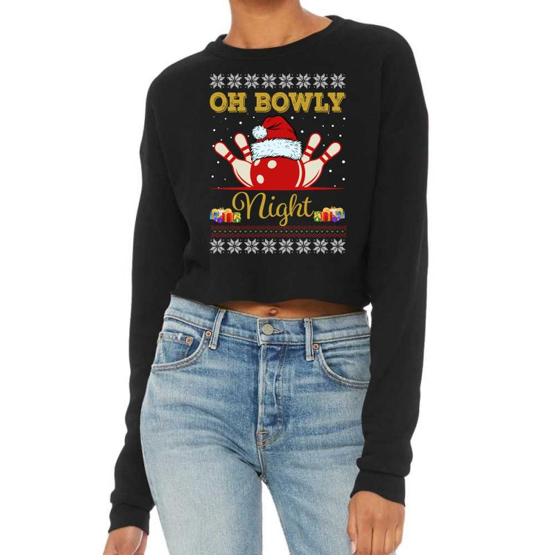 Ugly Christmas Gift For Bowling Player Bowly Lover Oh Bowly Night Ugly Cropped Sweater | Artistshot