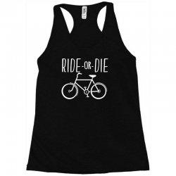 funny bicycle ride or die Racerback Tank | Artistshot