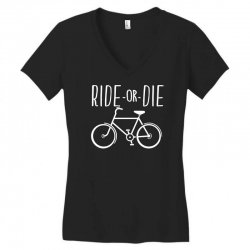 funny bicycle ride or die Women's V-Neck T-Shirt | Artistshot