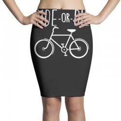 funny bicycle ride or die Pencil Skirts | Artistshot