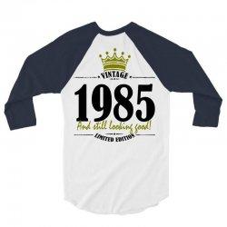 vintage 1985 and still looking good 3/4 Sleeve Shirt   Artistshot