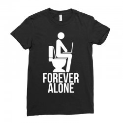 forever alone Ladies Fitted T-Shirt   Artistshot