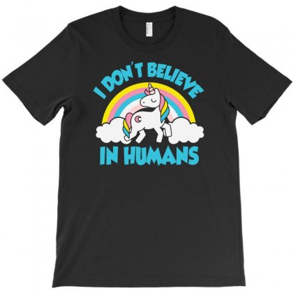I Don't Believe In Humans Funny T-shirt Designed By Erryshop