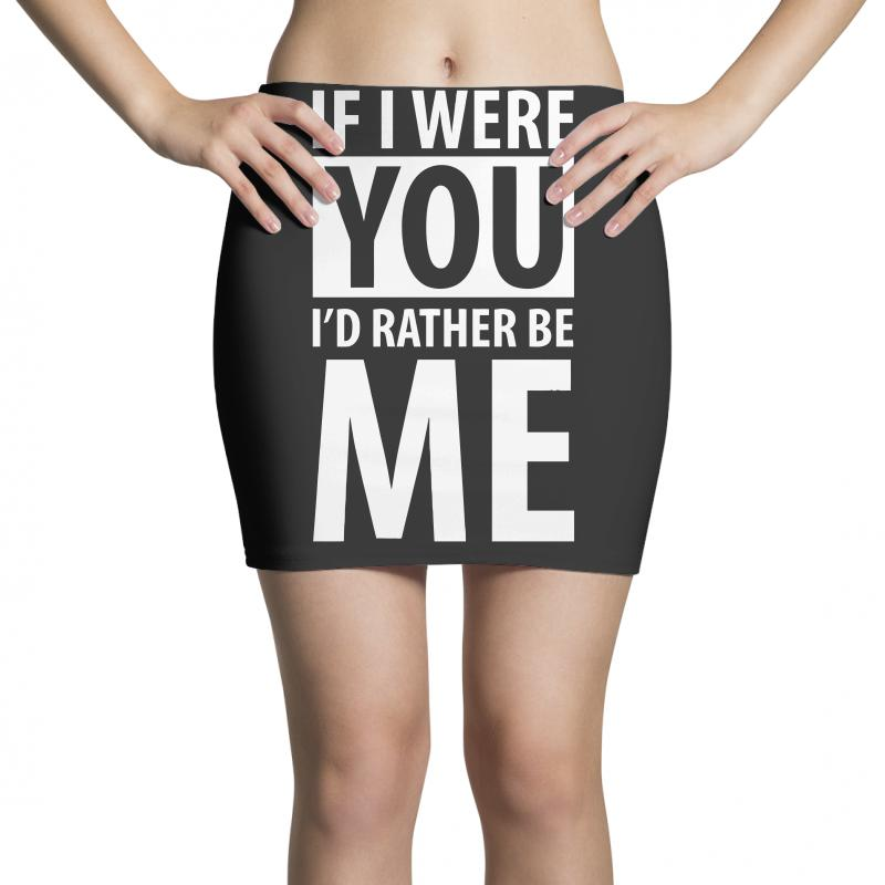 If I Were Your I'd Rather Be Me Funny Mini Skirts | Artistshot
