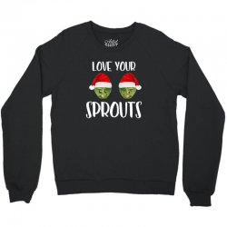 love your sprouts for dark Crewneck Sweatshirt | Artistshot
