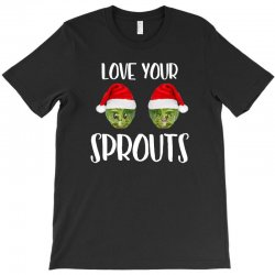 love your sprouts for dark T-Shirt | Artistshot